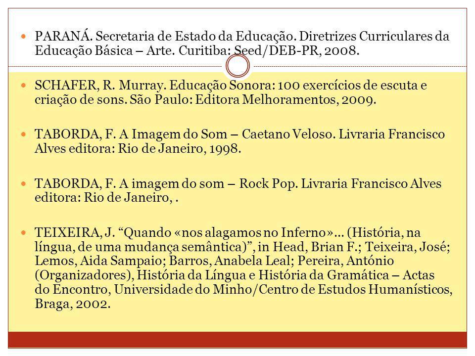 PARANÁ.Secretaria de Estado da Educação. Diretrizes Curriculares da Educação Básica – Arte.