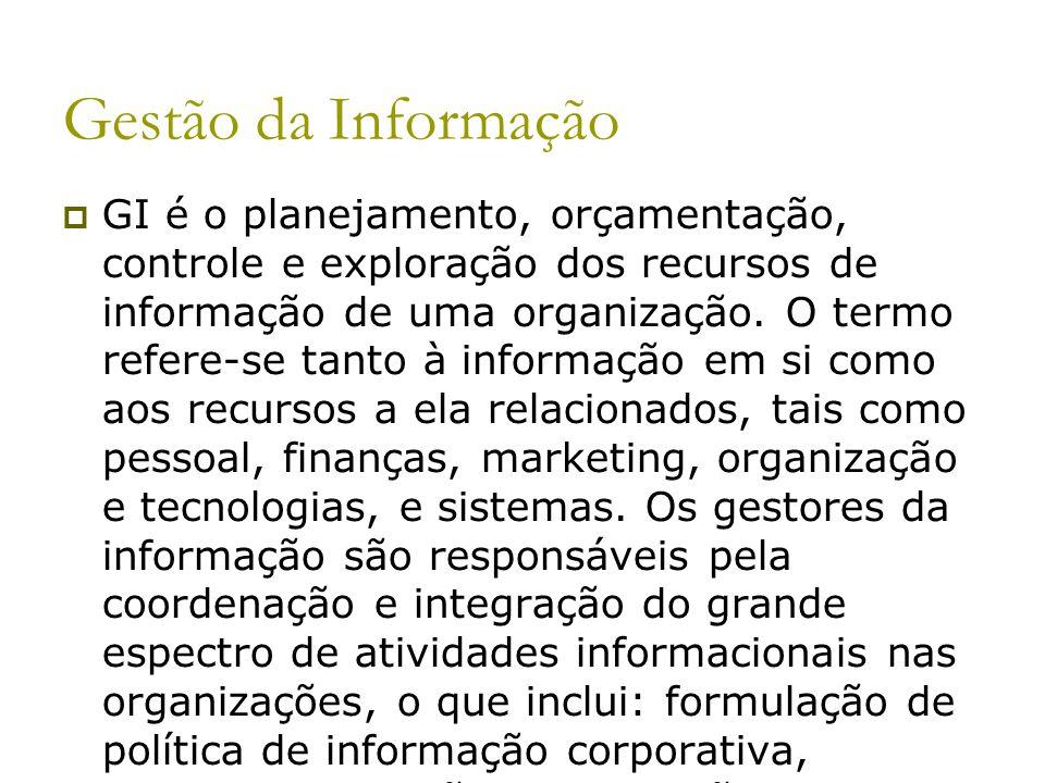 Gestão da Informação GI é o planejamento, orçamentação, controle e exploração dos recursos de informação de uma organização. O termo refere-se tanto à