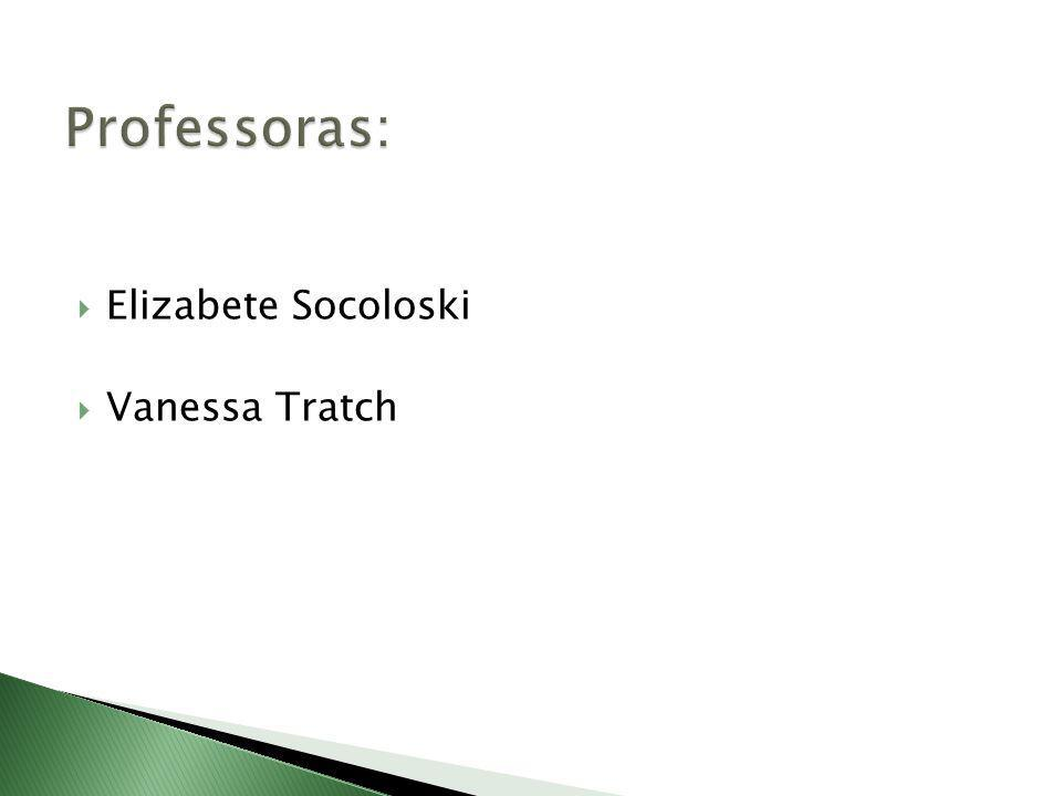 Elizabete Socoloski Vanessa Tratch