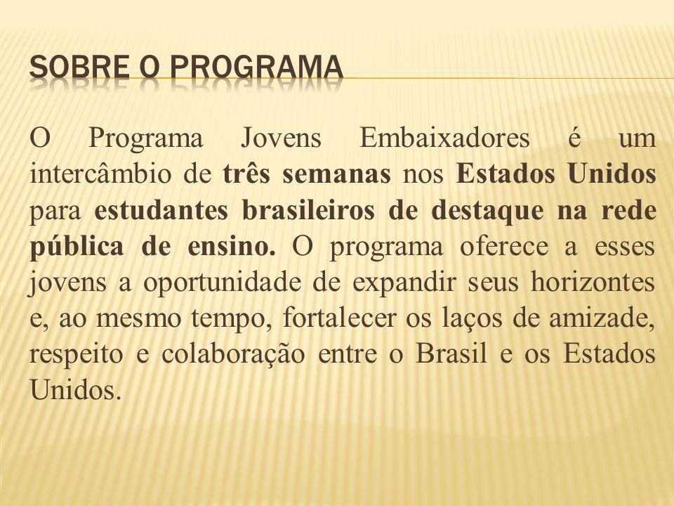 O Programa Jovens Embaixadores é um intercâmbio de três semanas nos Estados Unidos para estudantes brasileiros de destaque na rede pública de ensino.