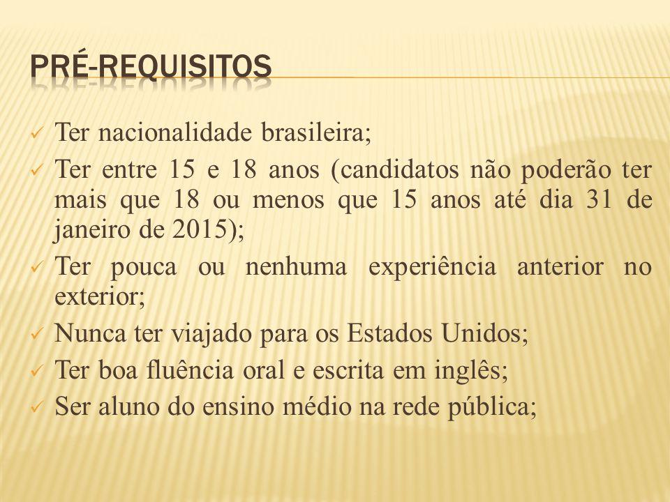 Ter nacionalidade brasileira; Ter entre 15 e 18 anos (candidatos não poderão ter mais que 18 ou menos que 15 anos até dia 31 de janeiro de 2015); Ter