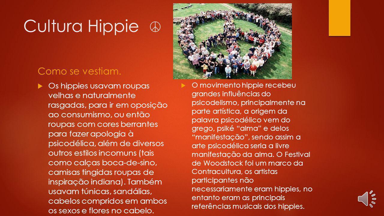 Cultura Hippie Como se vestiam.