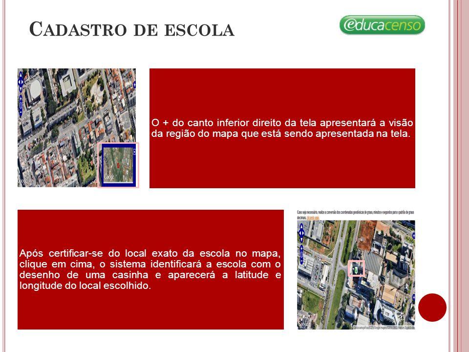 O + do canto inferior direito da tela apresentará a visão da região do mapa que está sendo apresentada na tela.