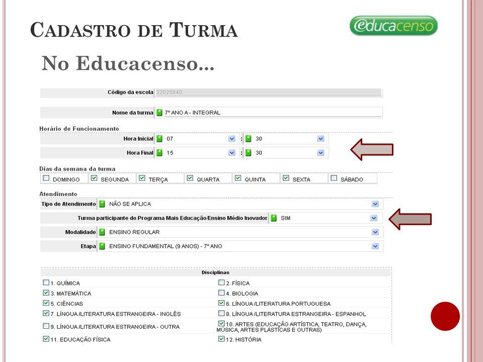 No Educacenso... C ADASTRO DE T URMA