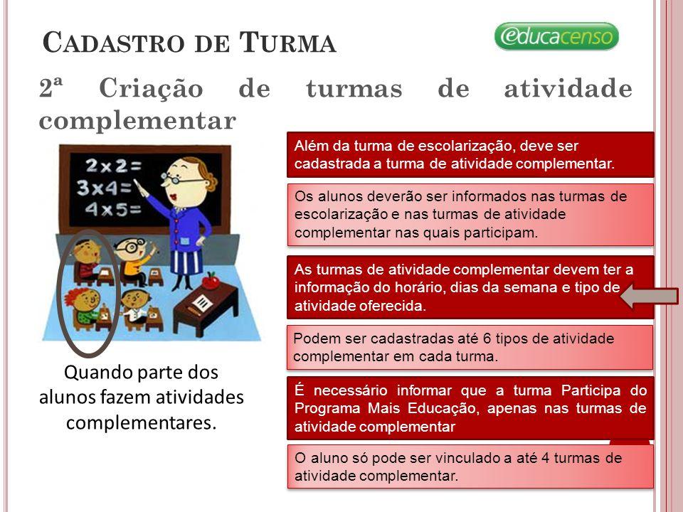 No Educacenso – Escolarização... C ADASTRO DE T URMA