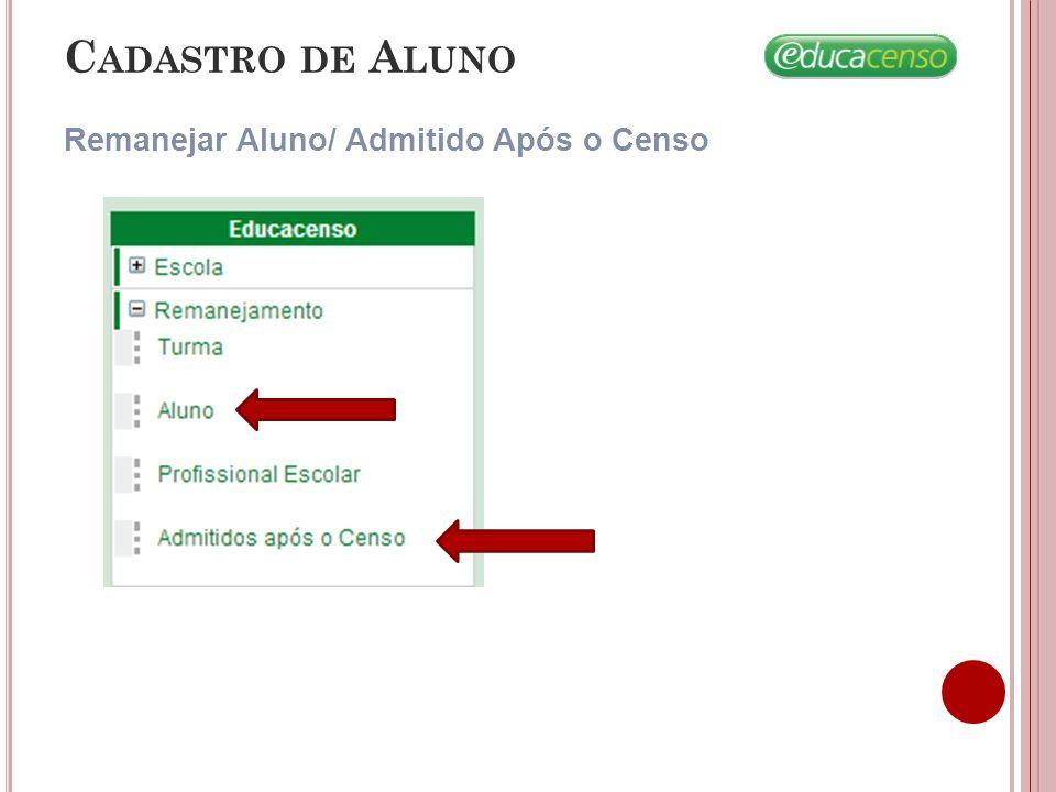 C ADASTRO DE A LUNO Remanejar Aluno Selecione a opção de visualizar os alunos das turmas cadastradas em 2013.