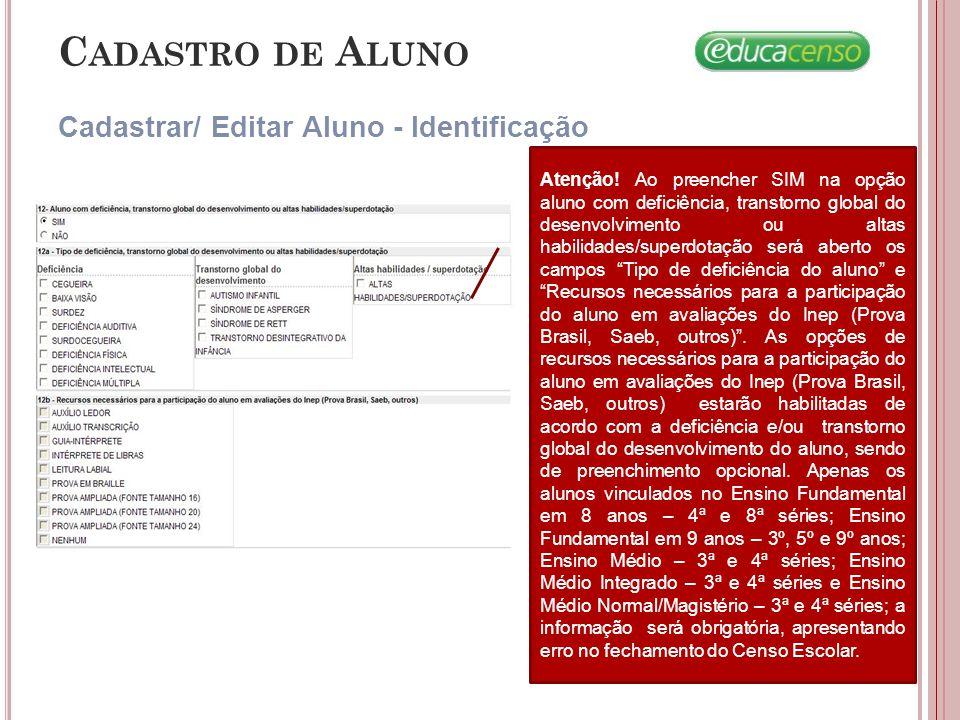 C ADASTRO DE A LUNO Cadastrar/ Editar Aluno - Identificação Atenção.