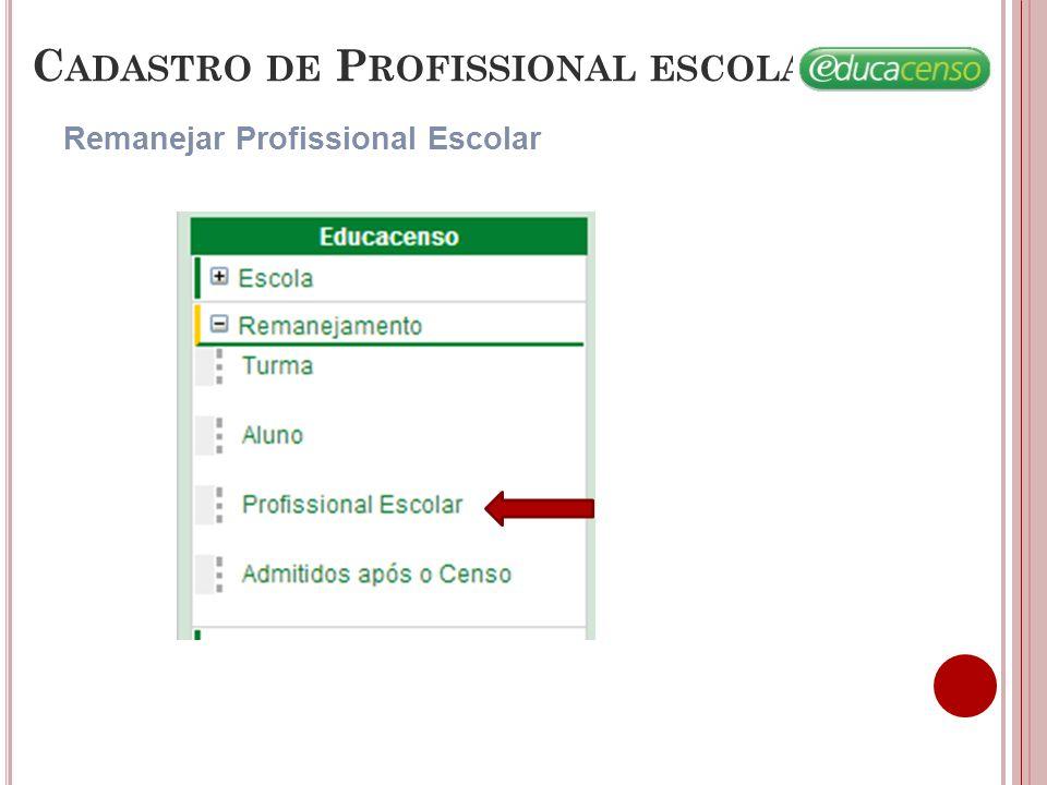 C ADASTRO DE P ROFISSIONAL ESCOLAR Remanejar Profissional Escolar