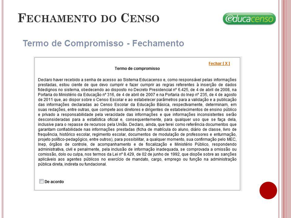 F ECHAMENTO DO C ENSO Termo de Compromisso - Fechamento
