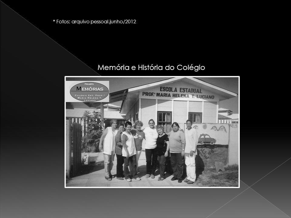 Memória e História do Colégio * Fotos: arquivo pessoal.junho/2012