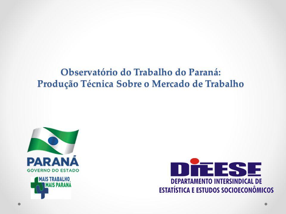 Observatório do Trabalho do Paraná: Produção Técnica Sobre o Mercado de Trabalho