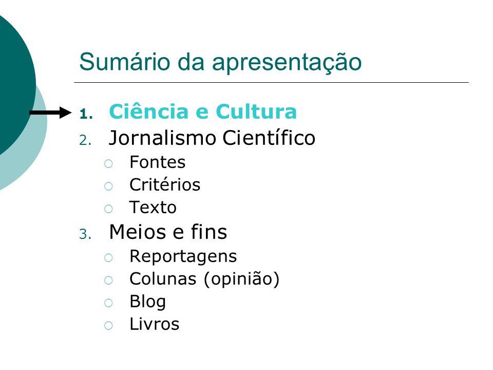COMO ENCONTRAR – FONTES Revistas de divulgação científica Pesquisa Fapesp Ciência Hoje Scientific American Brasil New Scientist