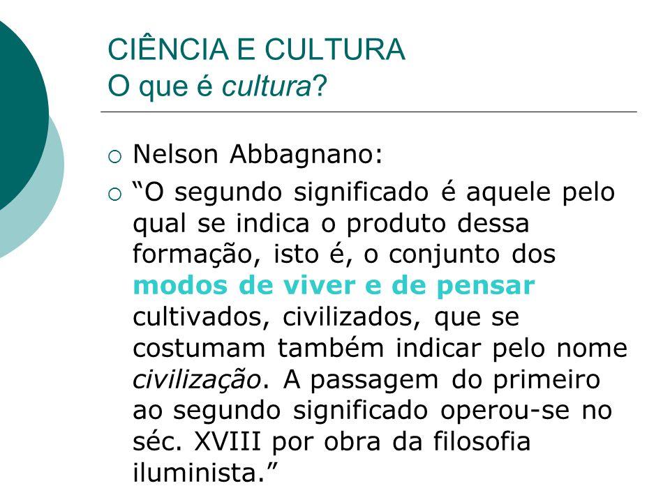 CIÊNCIA E CULTURA O que é cultura.