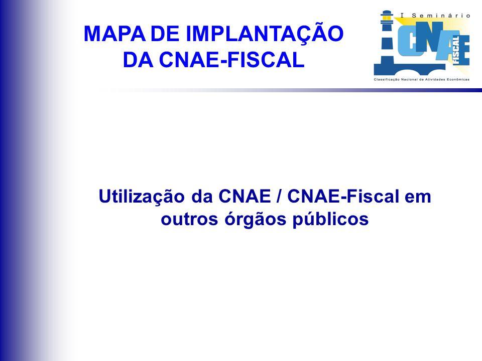 CNAE-Fiscal em fase de estudo ou em implantação Joinville Franca Niterói Betim Santos Londrina S.J. Rio Preto Sorocaba Piracicaba