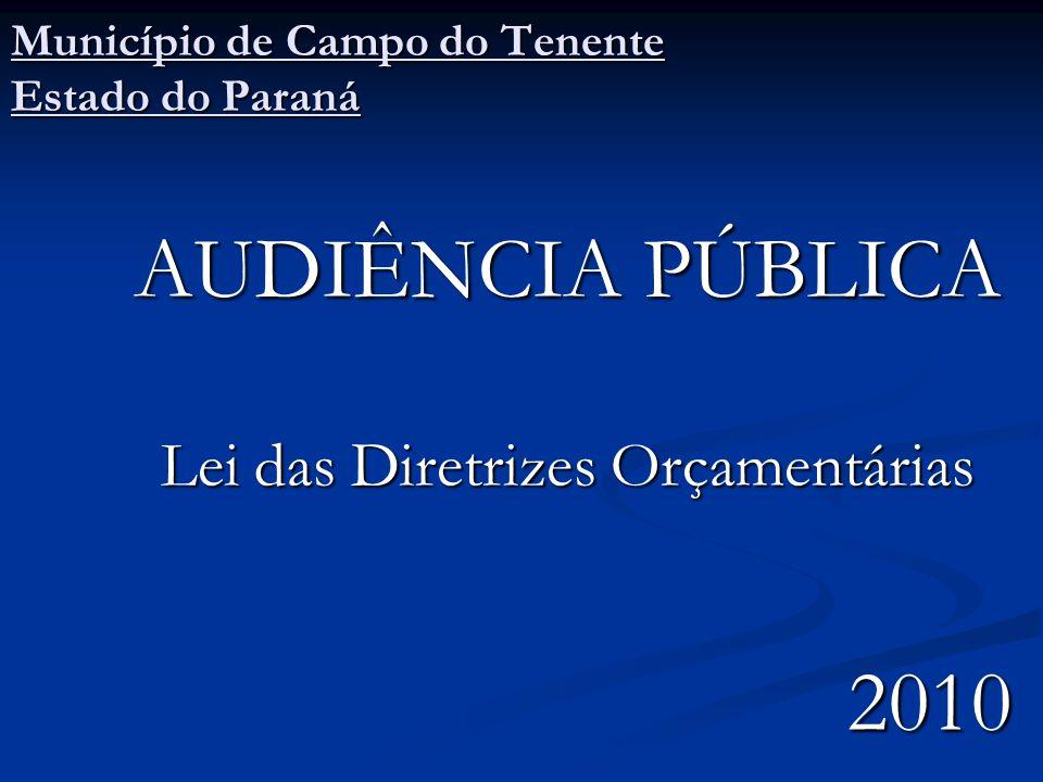 Município de Campo do Tenente Estado do Paraná AUDIÊNCIA PÚBLICA Lei das Diretrizes Orçamentárias 2010