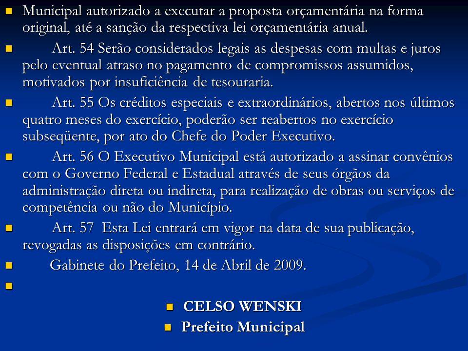 Municipal autorizado a executar a proposta orçamentária na forma original, até a sanção da respectiva lei orçamentária anual. Municipal autorizado a e