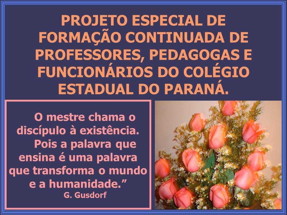 PROJETO ESPECIAL DE FORMAÇÃO CONTINUADA DE PROFESSORES, PEDAGOGAS E FUNCIONÁRIOS DO COLÉGIO ESTADUAL DO PARANÁ.