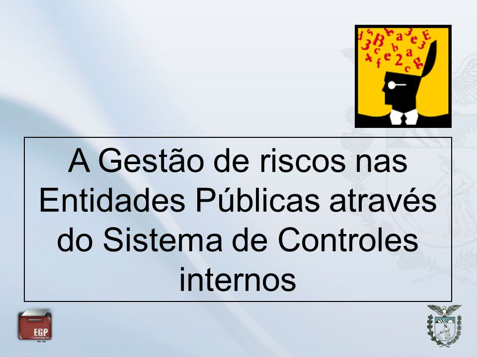 22 A Gestão de riscos nas Entidades Públicas através do Sistema de Controles internos