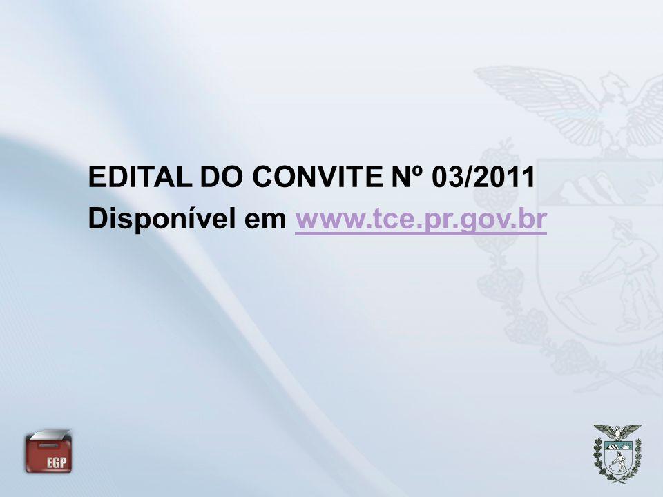EDITAL DO CONVITE Nº 03/2011 Disponível em www.tce.pr.gov.brwww.tce.pr.gov.br