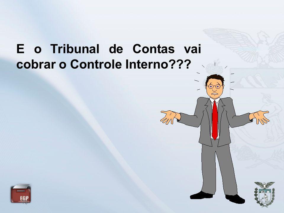 70 E o Tribunal de Contas vai cobrar o Controle Interno???