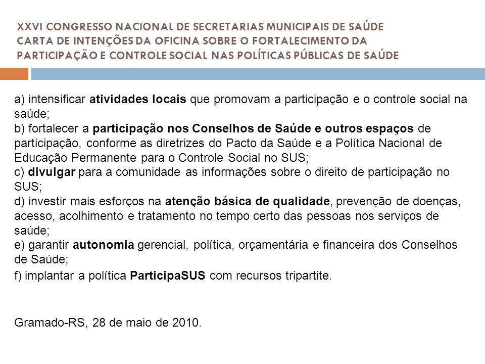 XXVI CONGRESSO NACIONAL DE SECRETARIAS MUNICIPAIS DE SAÚDE CARTA DE INTENÇÕES DA OFICINA SOBRE O FORTALECIMENTO DA PARTICIPAÇÃO E CONTROLE SOCIAL NAS