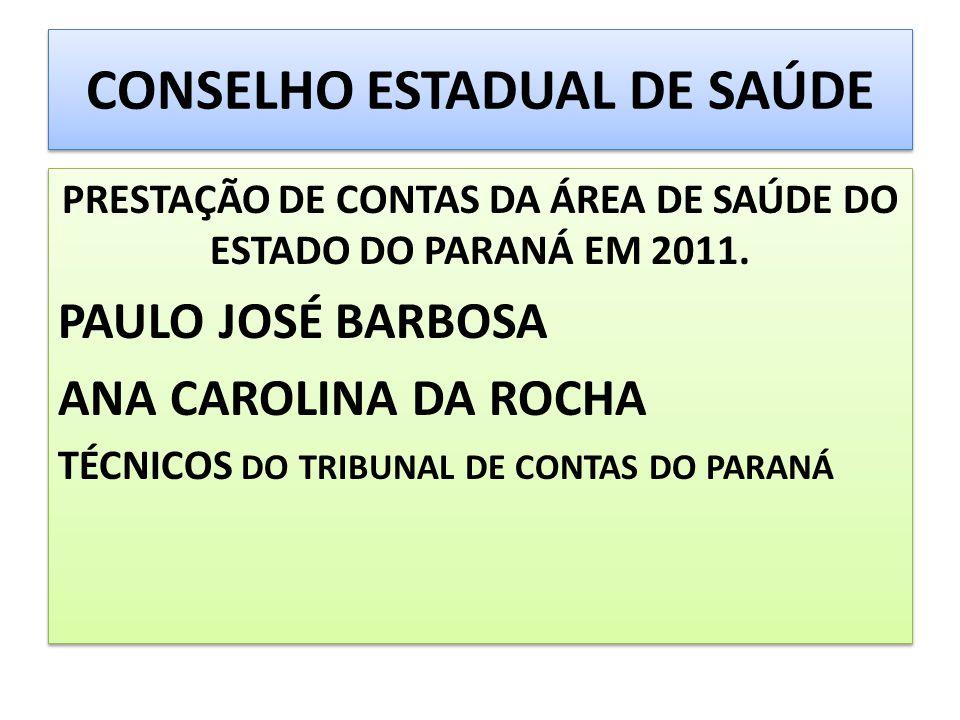 CONSELHO ESTADUAL DE SAÚDE PRESTAÇÃO DE CONTAS DA ÁREA DE SAÚDE DO ESTADO DO PARANÁ EM 2011.