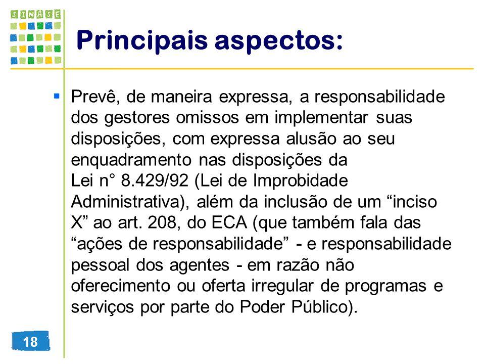 Principais aspectos: Prevê, de maneira expressa, a responsabilidade dos gestores omissos em implementar suas disposições, com expressa alusão ao seu e