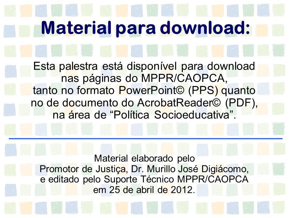 Material para download: Esta palestra está disponível para download nas páginas do MPPR/CAOPCA, tanto no formato PowerPoint© (PPS) quanto no de docume