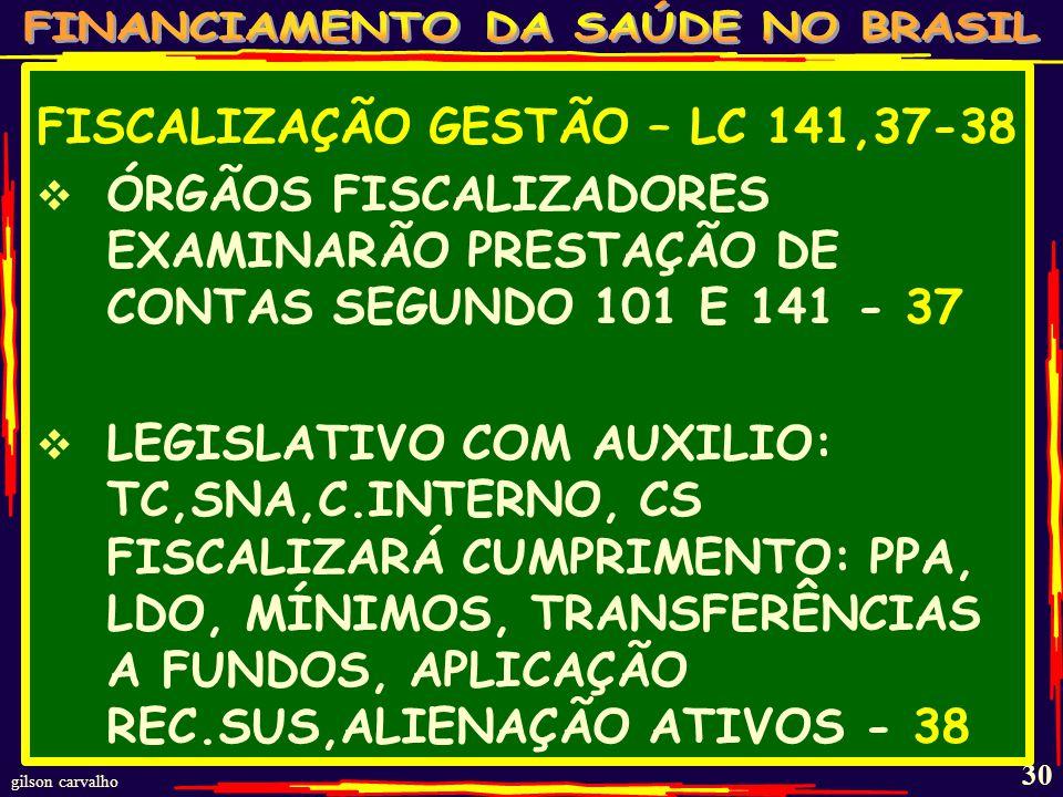 gilson carvalho 29 PRESTAÇÃO CONTAS –LC 141-36 UEM ENVIAR RELATÓRIO AO CS até 30/3; CS EMITE PARECER CONCLUSIVO ; DIVULGAÇÃO ELETRÔNICA - 36 § 1 GESTORES ENCAMINHAM CS PLANO ANTES LDO - 36 §2 GESTORES FARÃO CADASTRO SIOPS COM DATA APROVAÇÃO RG NO CONSELHO - 36 §3 CONSELHO NACIONAL DE SAÚDE APROVA MODELO DE RELATÓRIO PARA OS MUNICÍPIOS GRANDES (ACIMA DE 50 MIL HAB.) E O RESUMIDO PARA OS MENORES.
