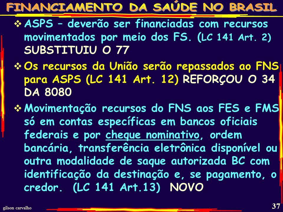 gilson carvalho 36 FUNDO DE SAÚDE NA LC 141