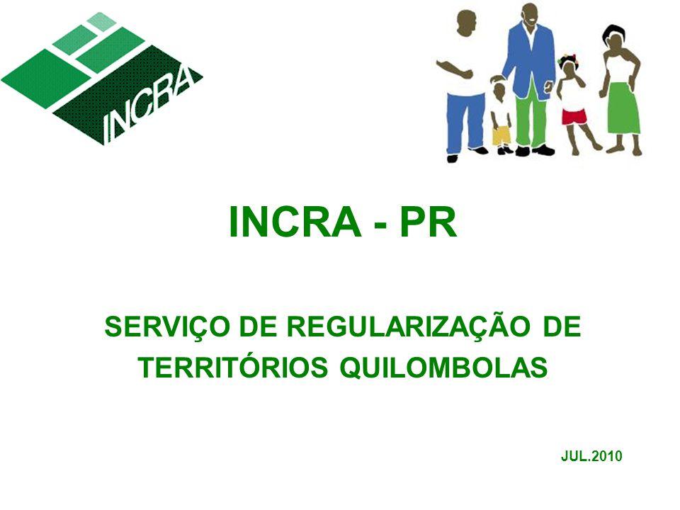 INCRA - PR SERVIÇO DE REGULARIZAÇÃO DE TERRITÓRIOS QUILOMBOLAS JUL.2010