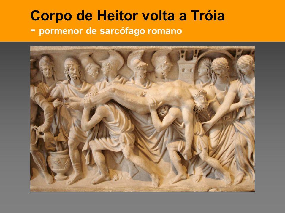 Pensar Azul Texto Editores Corpo de Heitor volta a Tróia - pormenor de sarcófago romano
