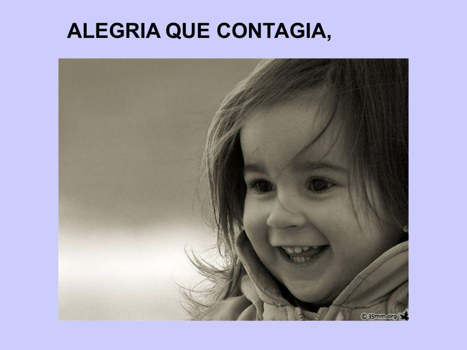 ALEGRIA QUE CONTAGIA,