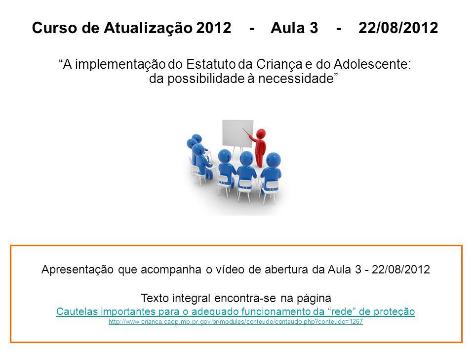 Apresentação que acompanha o vídeo de abertura da Aula 3 - 22/08/2012 Texto integral encontra-se na página Cautelas importantes para o adequado funcio