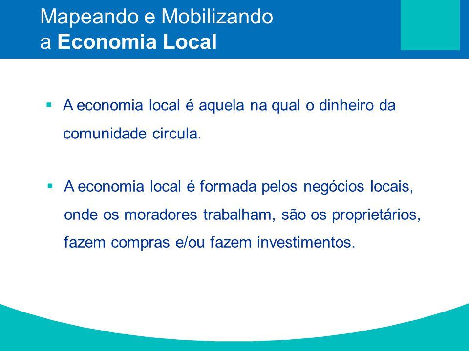 A economia local é aquela na qual o dinheiro da comunidade circula. A economia local é formada pelos negócios locais, onde os moradores trabalham, são
