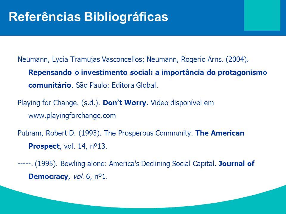 Neumann, Lycia Tramujas Vasconcellos; Neumann, Rogerio Arns. (2004). Repensando o investimento social: a importância do protagonismo comunitário. São