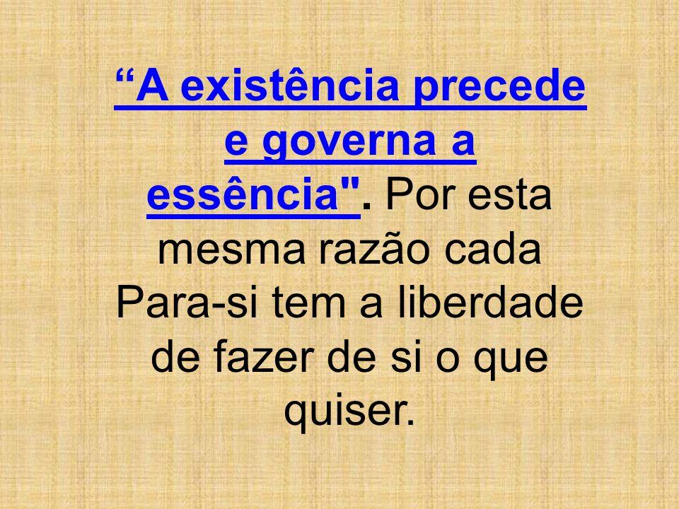 A existência precede e governa a essência