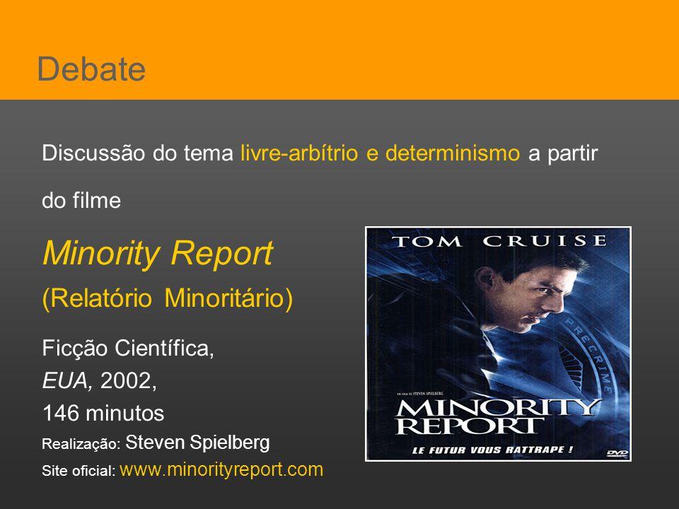 Pensar Azul Texto Editores Debate Discussão do tema livre-arbítrio e determinismo a partir do filme Minority Report (Relatório Minoritário) Ficção Cie