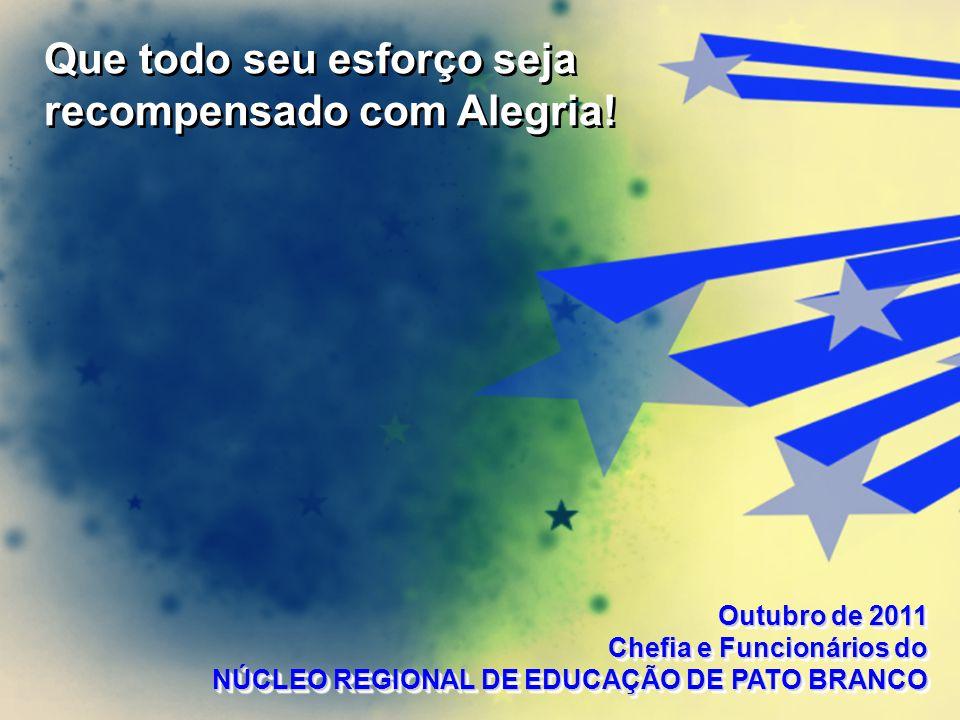 Outubro de 2011 Chefia e Funcionários do NÚCLEO REGIONAL DE EDUCAÇÃO DE PATO BRANCO Outubro de 2011 Chefia e Funcionários do NÚCLEO REGIONAL DE EDUCAÇ