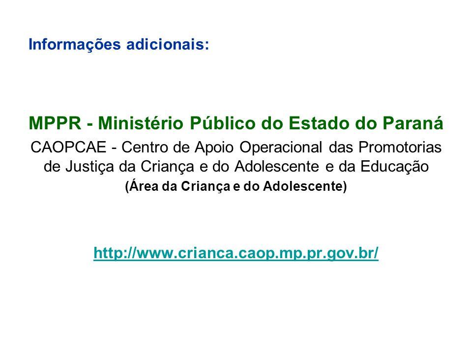 MPPR - Ministério Público do Estado do Paraná CAOPCAE - Centro de Apoio Operacional das Promotorias de Justiça da Criança e do Adolescente e da Educaç
