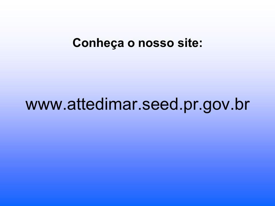www.attedimar.seed.pr.gov.br Conheça o nosso site: