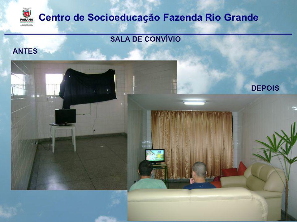 Centro de Socioeducação Fazenda Rio Grande ____________________________________________________ SALA DE CONVÍVIO ANTES DEPOIS