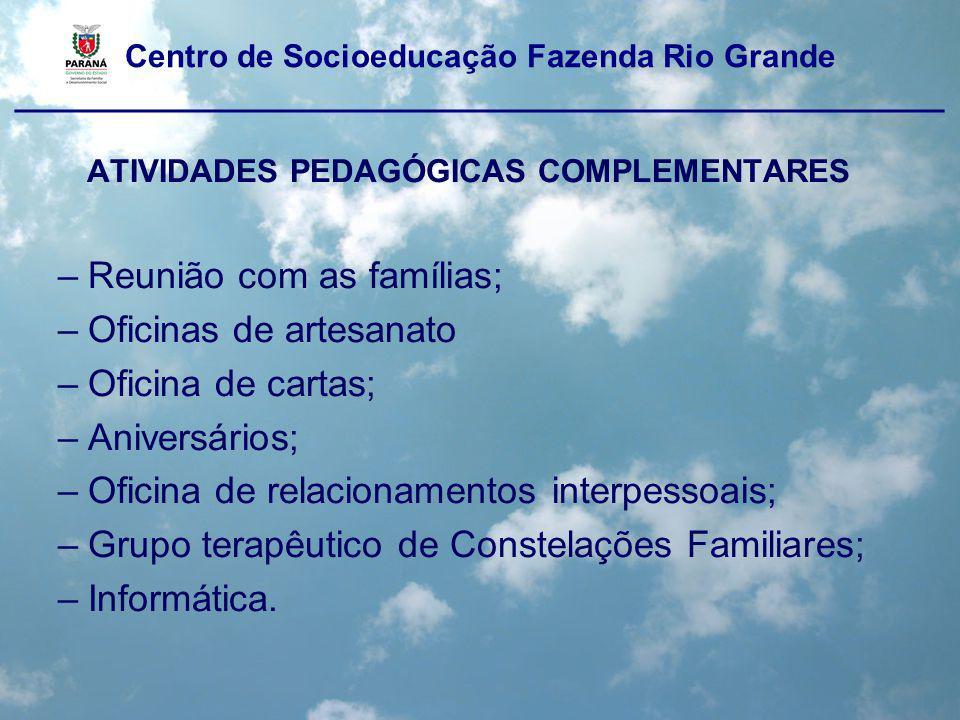 Centro de Socioeducação Fazenda Rio Grande ____________________________________________________ ATIVIDADES PEDAGÓGICAS COMPLEMENTARES –Reunião com as