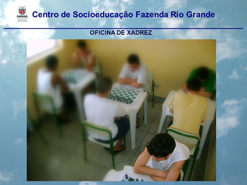 Centro de Socioeducação Fazenda Rio Grande ____________________________________________________ OFICINA DE XADREZ