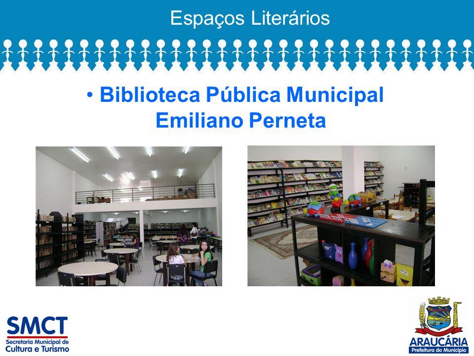 Espaços Literários Biblioteca Pública Municipal Emiliano Perneta