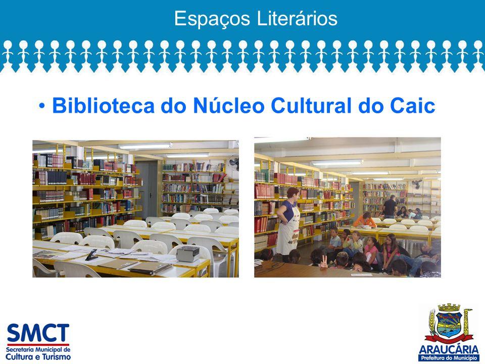 Espaços Literários Biblioteca do Núcleo Cultural do Caic