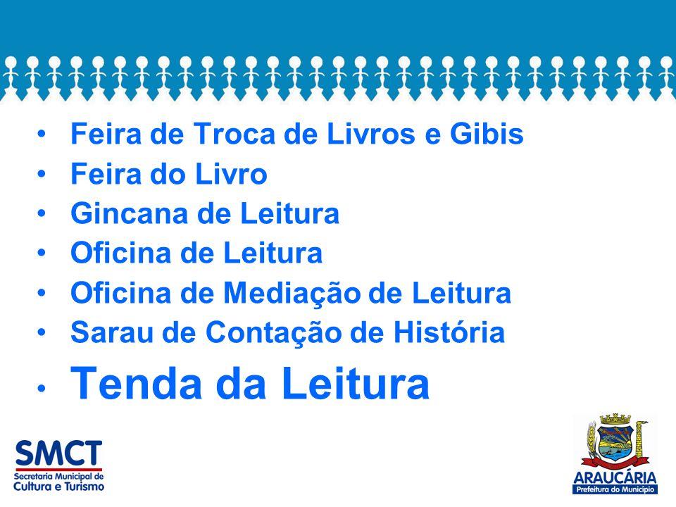 Feira de Troca de Livros e Gibis Feira do Livro Gincana de Leitura Oficina de Leitura Oficina de Mediação de Leitura Sarau de Contação de História Tenda da Leitura