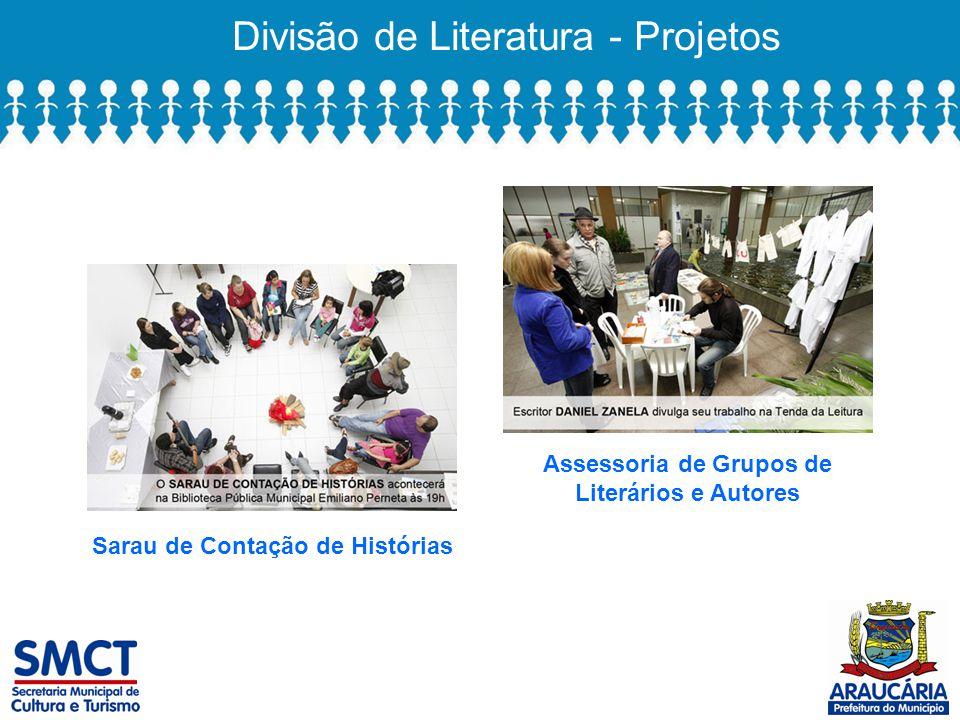 Divisão de Literatura - Projetos Sarau de Contação de Histórias Assessoria de Grupos de Literários e Autores