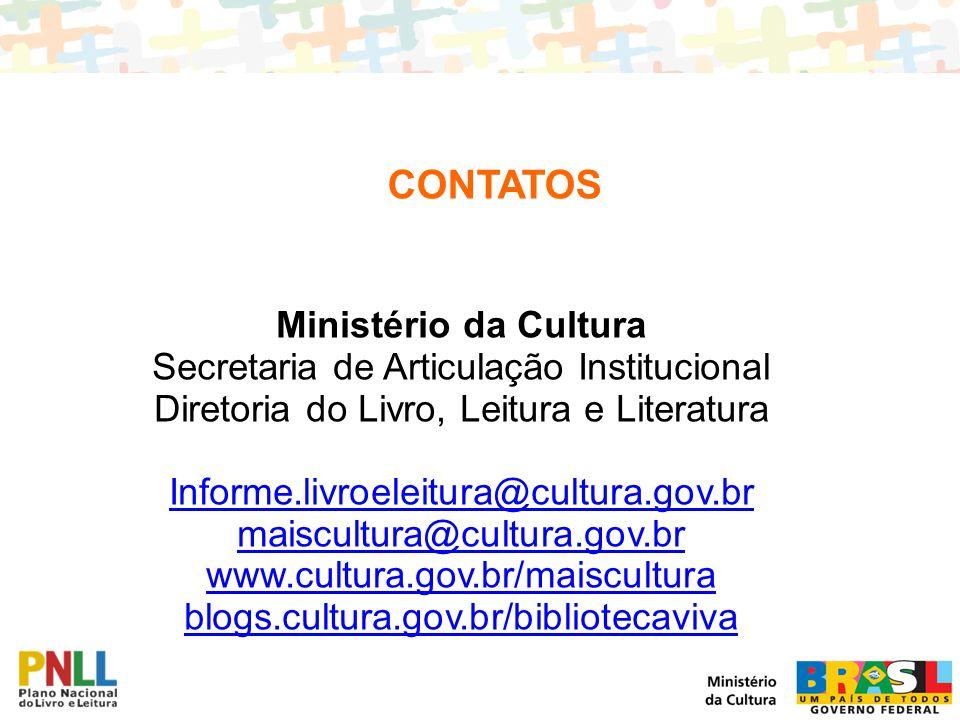 Ministério da Cultura Secretaria de Articulação Institucional Diretoria do Livro, Leitura e Literatura Informe.livroeleitura@cultura.gov.br maiscultur
