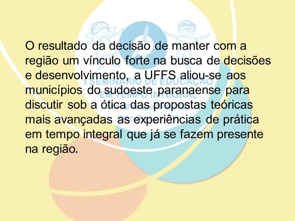 O resultado da decisão de manter com a região um vínculo forte na busca de decisões e desenvolvimento, a UFFS aliou-se aos municípios do sudoeste para
